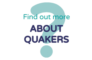 Find out more about Quakers here