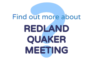 Find out more about Redland Quaker Meeting