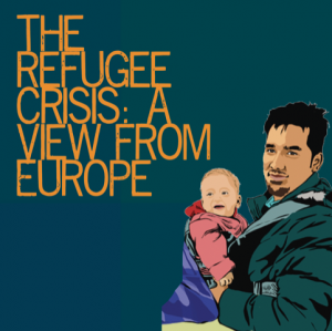The Refugee Crisis: A View from Europe, public meeting